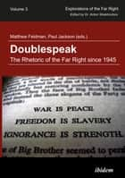 Doublespeak: The Rhetoric of the Far Right since 1945 ebook by Matthew Feldman, Paul Jackson, Anton Shekhovtsov,...