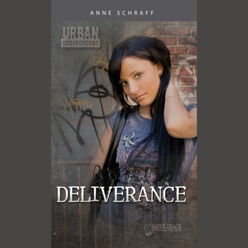Deliverance (Urban Underground #18) Digital Audio audiobook by Schraff,Anne E.