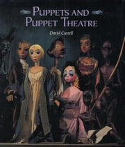 Puppets and Puppet Theatre ebook by David Currell