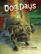Dog Days ebook by David Lubar