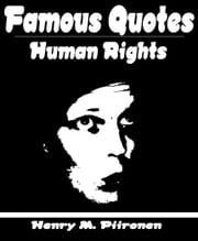 Famous Quotes on Human Rights ebook by Henry M. Piironen