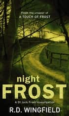 Night Frost - (DI Jack Frost Book 3) ebook by R D Wingfield