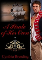 A Pirate of Her Own ebook by Cynthia Breeding