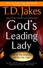 God's Leading Lady ebook by T. D. Jakes
