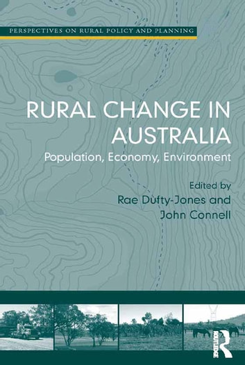 Rural Change in Australia - Population, Economy, Environment ebook by John Connell