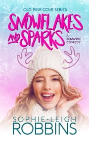 Snowflakes and Sparks - A Feel-Good Christmas Romance ebook by Sophie-Leigh Robbins