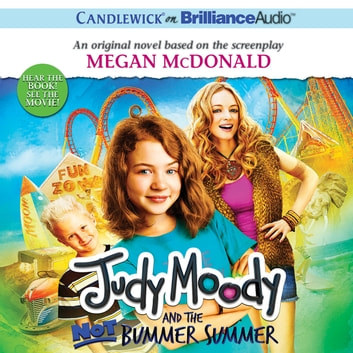 Judy Moody and the Not Bummer Summer audiobook by Megan McDonald