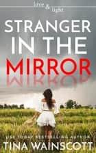 Stranger in the Mirror ebook by Tina Wainscott