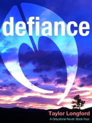 Defiance (A Greystone Novel #4) ebook by Taylor Longford
