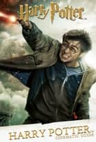Harry Potter: Cinematic Guide: Harry Potter ebook by Scholastic