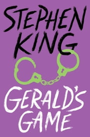 Gerald's Game ebook by Stephen King