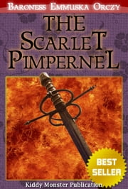 The Scarlet Pimpernel By Baroness Emmuska Orczy - With Summary and Free Audio Book Link ebook by Baroness Emmuska Orczy