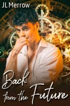 Back from the Future ebook by JL Merrow