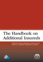 The Handbook on Additional Insureds ebook by Timothy A. Diemand,Joseph G. Grasso,Michael Menapace,Charles Platto