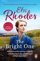 The Bright One - An inspiring and uplifting saga set in Ireland and Yorkshire, guaranteed to stay with you for a long time ebook by