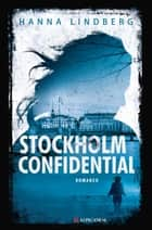 Stockholm Confidential ebook by Hanna Lindberg