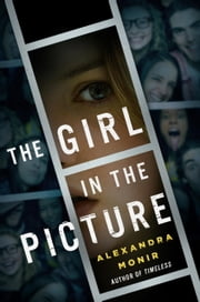 The Girl in the Picture ebook by Alexandra Monir