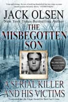 The Misbegotten Son ebook by Jack Olsen,Katherine Ramsland