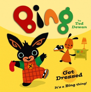 Bing: Get Dressed ebook by Ted Dewan
