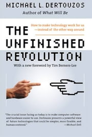 The Unfinished Revolution ebook by Michael L. Dertouzos