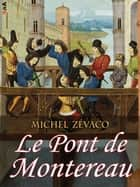Le Pont de Montereau ebook by Michel Zévaco