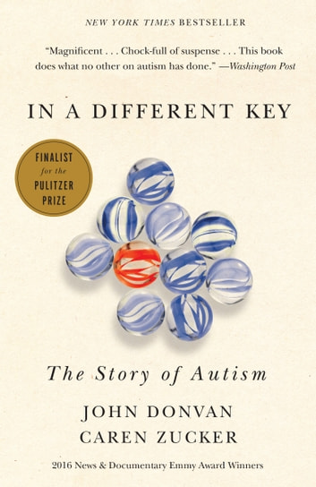 In a Different Key - The Story of Autism eBook by John Donvan,Caren Zucker
