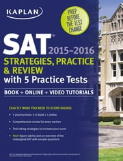 Kaplan SAT Strategies, Practice, and Review 2015-2016 with 5 Practice Tests - Book + Online ebook by Kaplan
