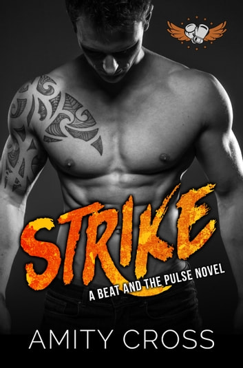 Strike (#10 The Beat and The Pulse) ebook by Amity Cross