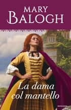 La dama col mantello (I Romanzi Oro) ebook by Mary Balogh