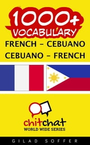 1000+ Vocabulary French - Cebuano ebook by Gilad Soffer