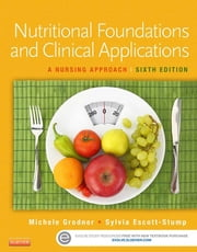 Nutritional Foundations and Clinical Applications - E-Book - A Nursing Approach ebook by Michele Grodner, EdD, CHES,...