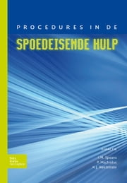 Procedures in de spoedeisende hulp ebook by I.M. Spaans, Piet Machielse, K.J. van Weststrate