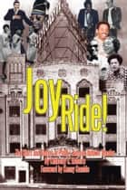 Joy Ride! The Stars and Stories of Philly's Famous Uptown Theater ebook by Kimberly C. Roberts
