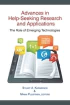 Advances in HelpSeeking Research and Applications - The Role of Emerging Technologies ebook by Stuart A. Karabenick, Minna Puustinen