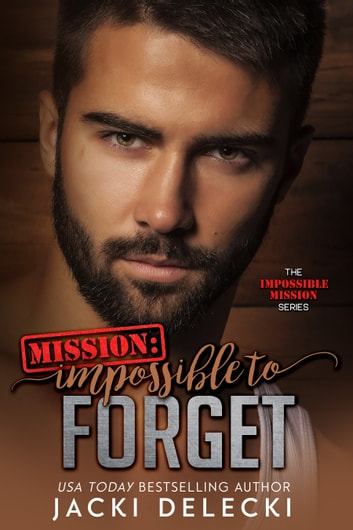 Mission: Impossible to Forget ebook by Jacki Delecki
