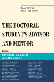 The Doctoral StudentOs Advisor and Mentor - Sage Advice from the Experts ebook by Pamela Angelle,Mary Frances Agnello,Jeanne T. Amlund,Rosemary S. Caffarella,Stacey Edmonson,Connie Fulmer,Maria Luisa Gonzalez,Mark A. Gooden,James E. Henderson,Stephen Jacobson,CarolAnne M. Kardash,Judson C. Laughter,Gema López-Gorosave,Catherine Lugg,Betty Merchant,Patrick Pauken,William Place,Charles L. Slater,George Theoharis,Megan Tschannen-Moran,Bruce W. Tuckman,Michelle D. Young,Patti L. Chance, PhD, professor emerita, department of educational leadership, San Diego State University,H. Richard Milner IV