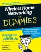 Wireless Home Networking For Dummies ebook by Danny Briere,Hurley,Edward Ferris