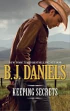 Keeping Secrets ebook by B.J. Daniels
