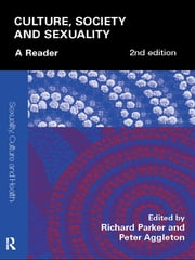 Culture, Society and Sexuality - A Reader ebook by Richard Parker,Peter Aggleton