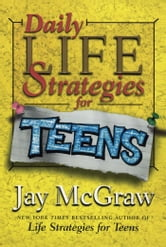 Daily Life Strategies for Teens ebook by Jay McGraw