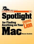 Take Control of Spotlight for Finding Anything on Your Mac ebook by Sharon Zardetto