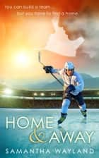 Home & Away ebook by Samantha Wayland