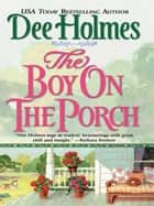 The Boy on the Porch ebook by Dee Holmes