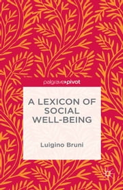 A Lexicon of Social Well-Being ebook by NA NA,Luigino Bruni