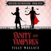Vanity and Vampyres audiobook by Tilly Wallace