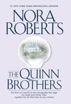 The Quinn Brothers ebook by Nora Roberts