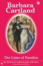 77 The Gates of Paradise ebook by Barbara Cartland