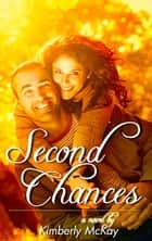 Second Chances ebook by Kimberly McKay