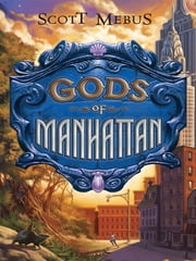 Gods of Manhattan ebook by Scott Mebus