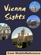 Vienna Sights: a travel guide to the top 25 attractions in Vienna, Austria (Mobi Sights) ebook by MobileReference